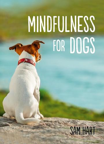 Mindfulness for Dogs (Hardback)