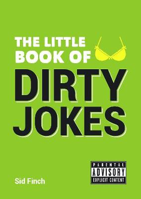 Image of: Funny Ebay The Little Book Of Dirty Jokes By Sid Finch Waterstones