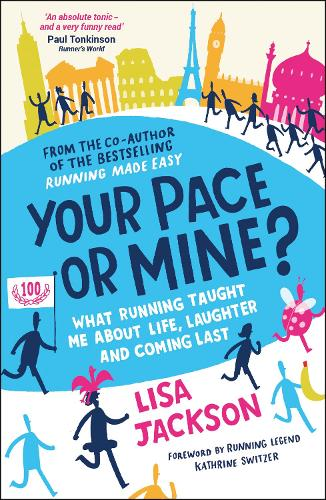 Your Pace or Mine?: What Running Taught Me About Life, Laughter and Coming Last (Paperback)