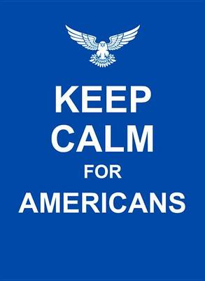 Keep Calm for Americans - Keep Calm (Hardback)