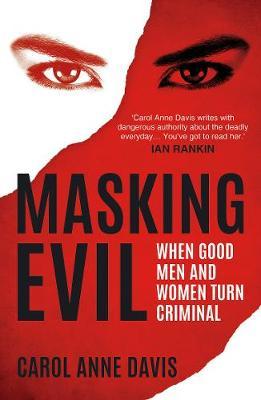 Masking Evil: When Good Men and Women Turn Criminal (Paperback)
