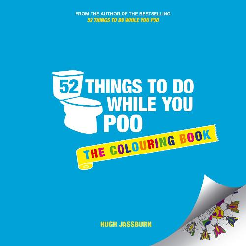 52 Things to Do While You Poo: The Colouring Book (Paperback)