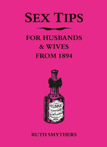 Sex Tips for Husbands and Wives from 1894 (Hardback)