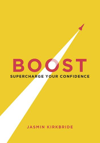 Boost: Supercharge Your Confidence (Paperback)