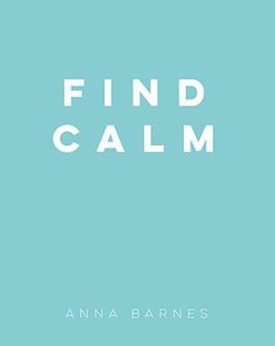 Find Calm (Hardback)