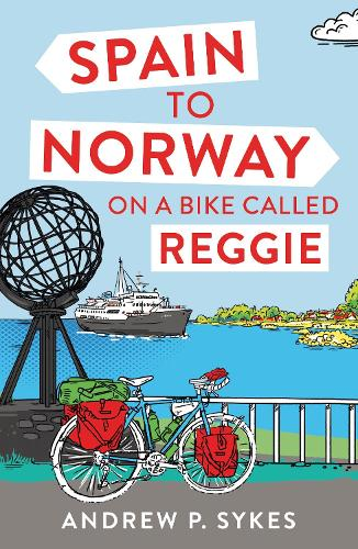 Spain to Norway on a Bike Called Reggie (Paperback)