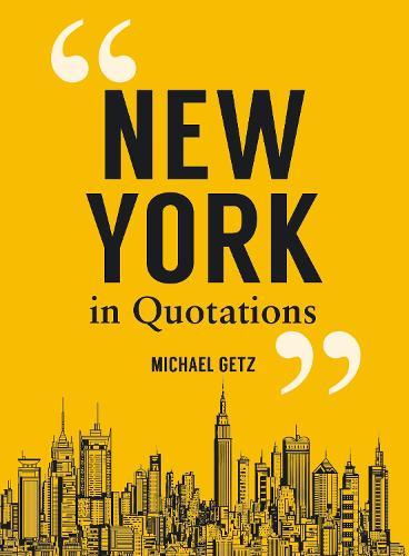 New York in Quotations (Hardback)