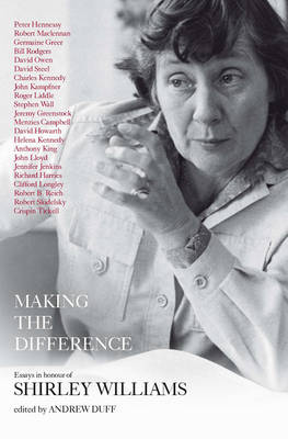 Making the Difference: Essays in Honour of Shirley Williams (Hardback)