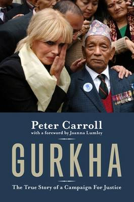 Gurkha: The True Story of a Campaign for Justice (Hardback)