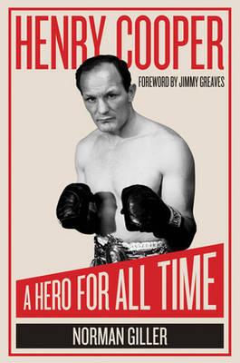 Henry Cooper: A Hero for All Time (Hardback)
