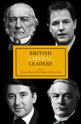 British Liberal Leaders - British Leaders (Hardback)