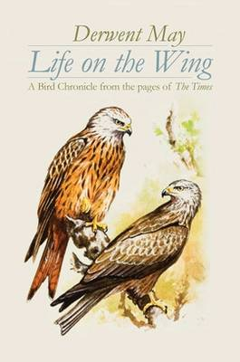 Life on the Wing: A Bird Chronicle from the Pages of The Times (Hardback)