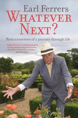 Whatever Next?: Reminiscences of a Journey Through Life (Paperback)