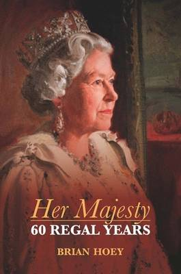 Her Majesty: Sixty Regal Years (Paperback)