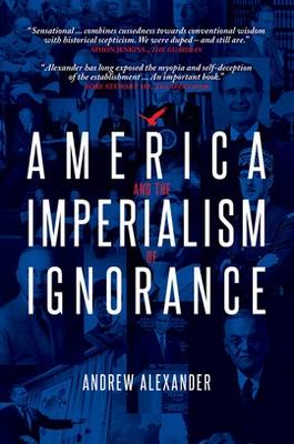 America and the Imperialism of Ignorance (Paperback)