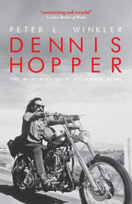 Dennis Hopper: The wild ride of a Hollywood rebel (Paperback)