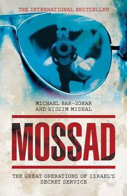 Mossad: The Great Operations of Israel's Famed Secret Service (Hardback)
