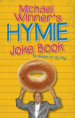 Michael Winner's Hymie Joke Book: 50 Shades of Oy Vey (Paperback)
