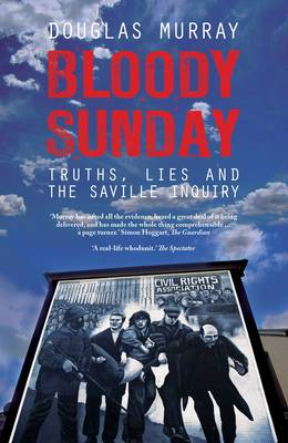 Bloody Sunday: Truth, Lies and the Saville Inquiry (Paperback)