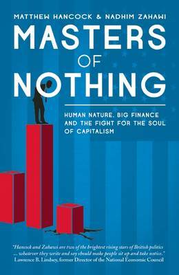 Masters of Nothing: Human Nature, Big Finance and the Fight for the Soul of Capitalism (Paperback)