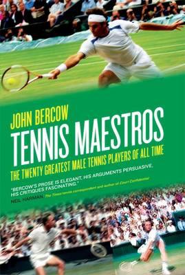 Tennis Maestros: The Twenty Greatest Male Tennis Players of all Time (Hardback)