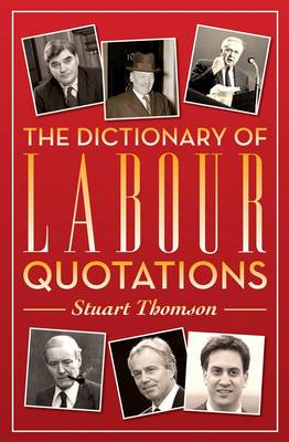 The Dictionary of Labour Quotations (Paperback)