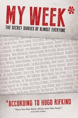 My Week*: The Secret Diaries of Almost Everyone (Hardback)