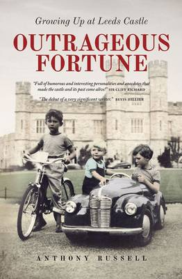 Outrageous Fortune: Growing Up at Leeds Castle (Hardback)
