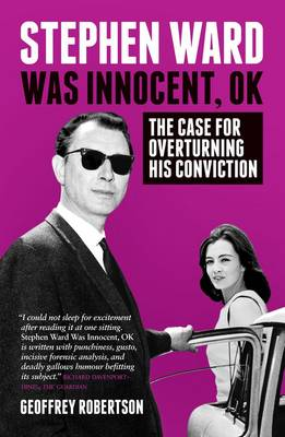 Stephen Ward Was Innocent, OK: The Case for Overturning his Conviction (Hardback)