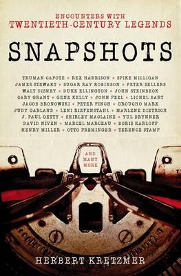 Snapshots: Interviews with Twentieth Century Legends (Hardback)