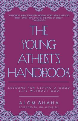 The Young Atheist's Handbook: Lessons for Living a Good Life without God (Paperback)