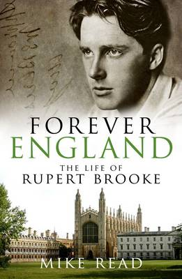 Forever England: The Life of Rupert Brooke (Paperback)