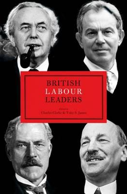 British Labour Leaders - British Leaders (Hardback)