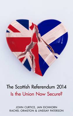 Is the Union Now Secure?: The Scottish Independence Referendum and Its Aftermath (Hardback)