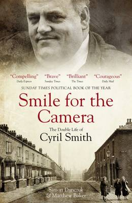Smile for the Camera: The Double Life of Cyril Smith (Paperback)