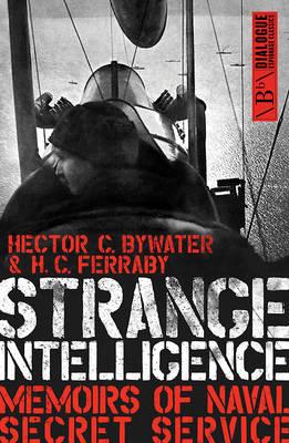 Strange Intelligence: Memoirs of Naval Secret Service (Paperback)