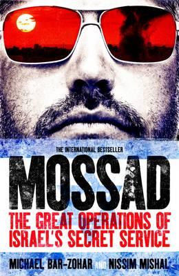 Mossad: The Great Operations of Israel's Famed Secret Service (Paperback)