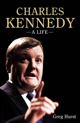 Charles Kennedy: A Life (Paperback)