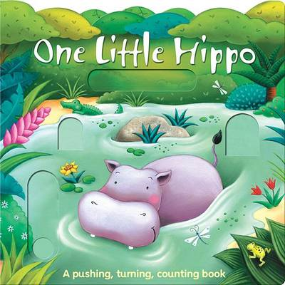 One Little Hippo and His Friends - Pushing, Turning, Counting Books (Hardback)