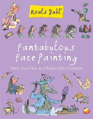 Fantabulous Face Painting - Roald Dahl Mini Kits (Hardback)