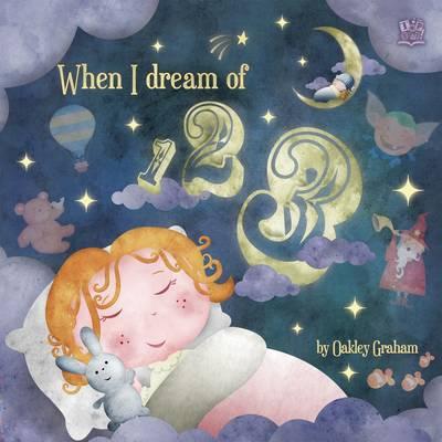When I Dream of 123 (Hardback)