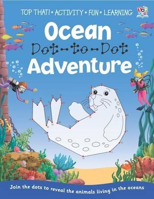 Ocean Dot-to-Dot Adventure - Dot to Dot Books (Paperback)