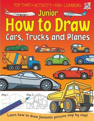 Junior How to Draw Cars, Trucks and Planes (Paperback)