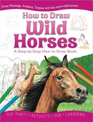 Wild Horses - How to Draw Activity Books (Paperback)