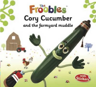 Cory Cucumber - The Froobles (Paperback)