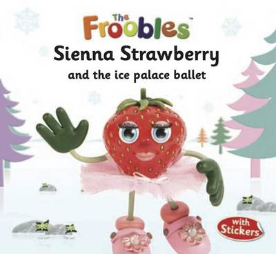 Sienna Strawberry - The Froobles (Paperback)