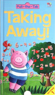 Taking Away! - Pull the Tab Maths Books (Hardback)