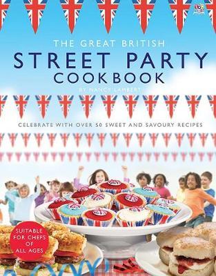 The Great British Street Party Cookbook (Hardback)