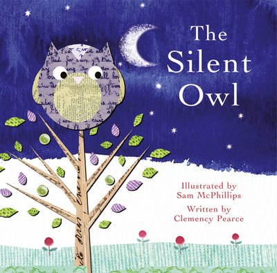 The Silent Owl - Picture Storybooks (Paperback)