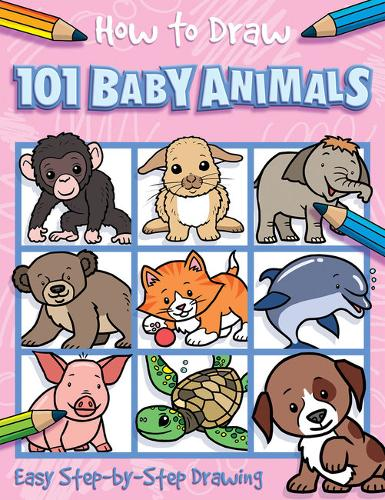 How to Draw 101 Baby Animals - How to Draw 101 (Paperback)